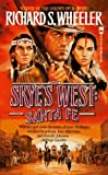 img - for Skyes West: Santa Fe by Ruric E. Wheeler (2001-02-12) book / textbook / text book