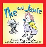 Ike and Jamie, Diane L. Reimiller, 1606102273