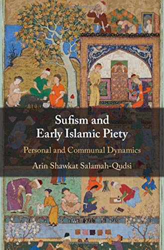 Sufism and Early Islamic Piety: Personal and Communal Dynamics