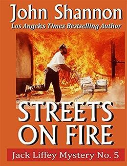 Streets on Fire: Jack Liffey Mystery No. 5 by [Shannon, John]