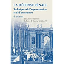 La défense pénale: Techniques de l'argumentation et de l'art oratoire (ELSB.HORS COLL.) (French Edition)