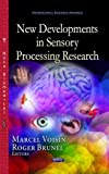 New Developments in Sensory Processing Research, , 1628083956