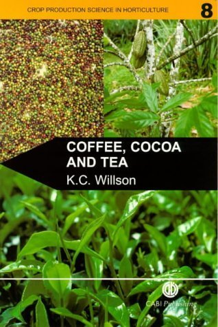 Coffee, Cocoa and Tea (Crop Production Science in Horticulture) by K. C. Willson - Legends Kc Shopping