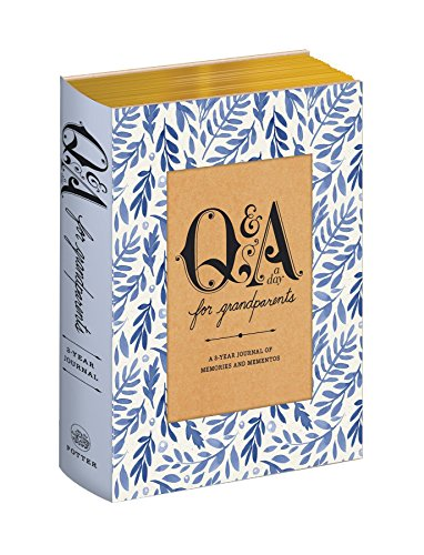 Q&A a Day for Grandparents: A 3-Year Journal of Memories and Mementos (Two Letter Words With Q Words With Friends)