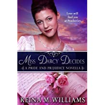 Miss Darcy Decides : A Pride and Prejudice Novella (Love at Pemberley Book 2)