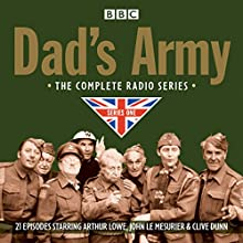 Dad's Army: Complete Radio Series One Radio/TV Program by David Croft, Jimmy Perry Narrated by Full Cast, Arthur Lowe