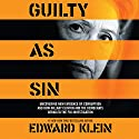 Guilty as Sin: Uncovering New Evidence of Corruption and How Hillary Clinton and the Democrats Derailed the FBI Investigation Audiobook by Edward Klein Narrated by Lars Mikaelson
