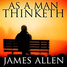 As a Man Thinketh Audiobook by James Allen Narrated by Kent Dixon