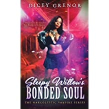 Sleepy Willow's Bonded Soul: The Narcoleptic Vampire Series