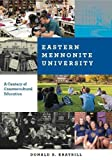 "BOOKS RECEIVED: Donald B. Kraybill, ""Eastern Mennonite University: A Century of Countercultural Education"" (Penn State UP, 2017)"