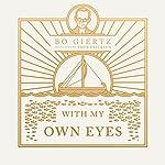 With My Own Eyes | Bo Giertz