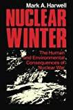 Nuclear Winter : The Human and Environmental Consequences of Nuclear War, Harwell, M. A., 1461297710