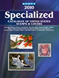 2010 Scott Specialized Catalogue of United States Stamps and Covers, James E. Kloetzel, 0894874462