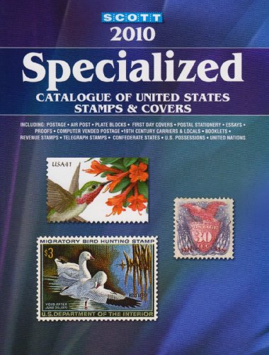 (Scott Specialized Catalogue of United States Stamps & Covers 2010)