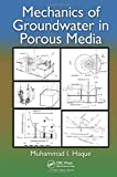 Mechanics of Groundwater in Porous Media, Muhammad Ikramul Haque, 1466585048