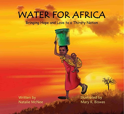 Water for Africa: Bringing Hope and Love to a Thirsty Nation by [McNee, Natalie]
