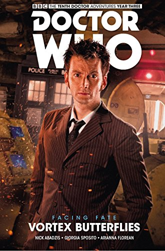 [Read] Doctor Who - The Tenth Doctor: Facing Fate Volume 2: Vortex Butterflies<br />D.O.C