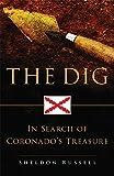 Image of The Dig: In Search of Coronado's Treasure