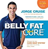 The Belly Fat Cure: Discover the New Carb Swap System™ and Lose 4 to 9 lbs. Every Week