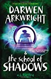 Darwen Arkwright and the School of Shadows, A. J. Hartley, 1595145435