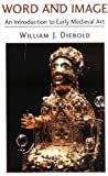 img - for Word and Image: An Introduction to Early Medieval Art by William J. Diebold (2001-02-16) book / textbook / text book
