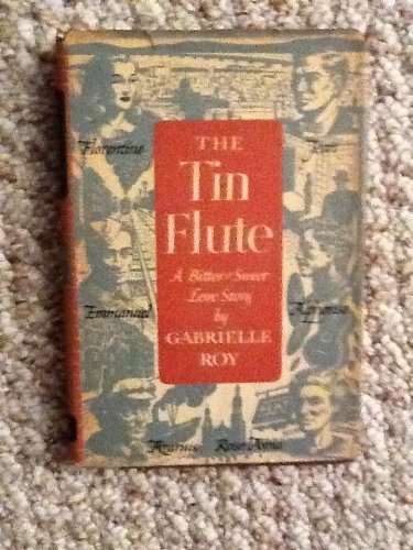 tin flute essay Gabrielle roy: gabrielle roy, french canadian novelist praised for her skill in depicting the hopes and frustrations of the poor  the tin flute),.