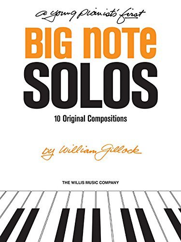 Big Note (A Young Pianist's First Big Note Solos: Early to Mid-Elementary Level)