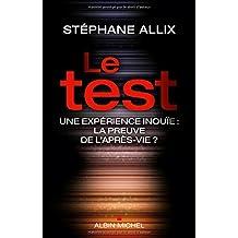 Le test: Une expérience inouïe : la preuve de l'après-vie ?