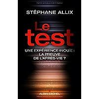 Le Test: Une expérience inouie : la preuve de l'après-vie ?