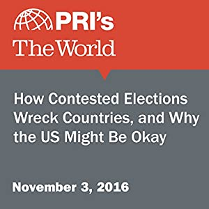 How Contested Elections Wreck Countries, and Why the US Might Be Okay