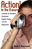 Action! in the Classroom, Daniel R. Greenwood, 0810846624