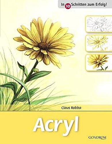 Acryl (In 10 Schritten zum Erfolg)
