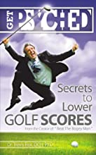 Get Psyched: Secrets to Lower Golf Scores