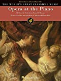 Opera at the Piano: 74 Favorite Selections from 44 Operas (World's Greatest Classical Music)