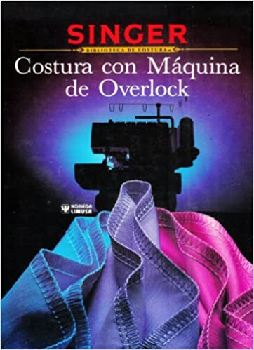 Singer Biblioteca de Costura- Costura con Maquina de Overlock: Unknown: Amazon.com: Books
