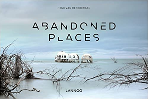 Book cover of Abandoned Places by Henk Van Rensbergen with link to buy.