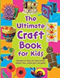 The Ultimate Craft Book for Kids (365 Things to Do S.)