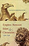 Empires Between Islam and Christianity