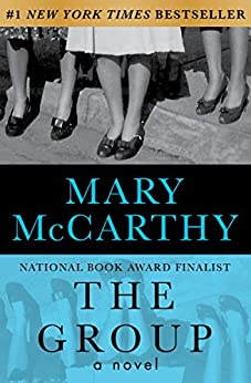 The Group: A Novel (Harvest Book) by [McCarthy, Mary]
