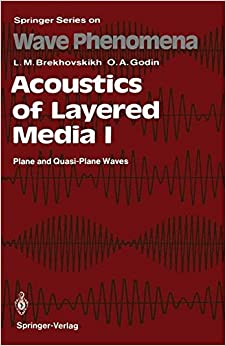 Acoustics of Layered Media I: Plane and Quasi-Plane Waves (Springer Series on Wave Phenomena)