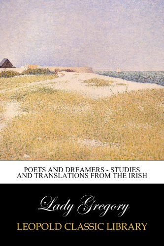 Poets and Dreamers - Studies and translations from the Irish