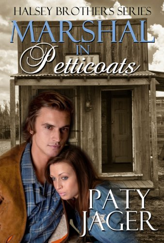 Marshal in Petticoats (Halsey Brother Series Book 1)