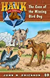 The Case of the Missing Bird Dog (Hank the Cowdog Book 40)