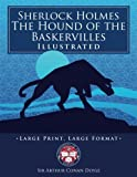 "Image of Sherlock Holmes: The Hound of the Baskervilles - Illustrated, Large Print, Large Format: Giant 8.5"" x 11"" Size: Large, Clear Print & Pictures - Complete & Unabridged! (University of Life Library)"