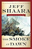 The Smoke at Dawn: A Novel of the Civil War (the Civil War in the West)
