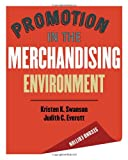 Promotion in the Merchandising Environment 2nd Edition, Judith C. Everett and Kristen K. Swanson, 156367551X
