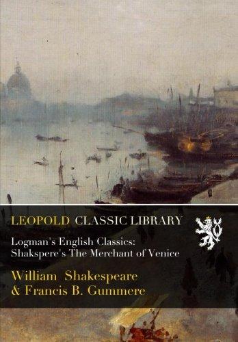 Logman's English Classics: Shakspere's The Merchant of Venice ebook