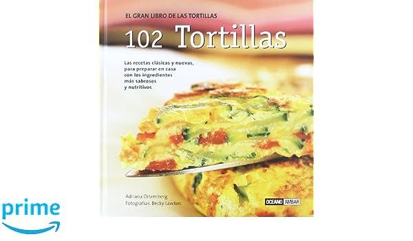 102 tortillas (Cocina Natural) (Spanish Edition): Adriana Ortemberg ...