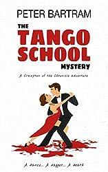 The Tango School Mystery: A Crampton of the Chronicle adventure