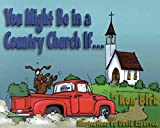 img - for [(You Might Be in a Country Church If...)] [By (author) Ron Birk ] published on (March, 2002) book / textbook / text book